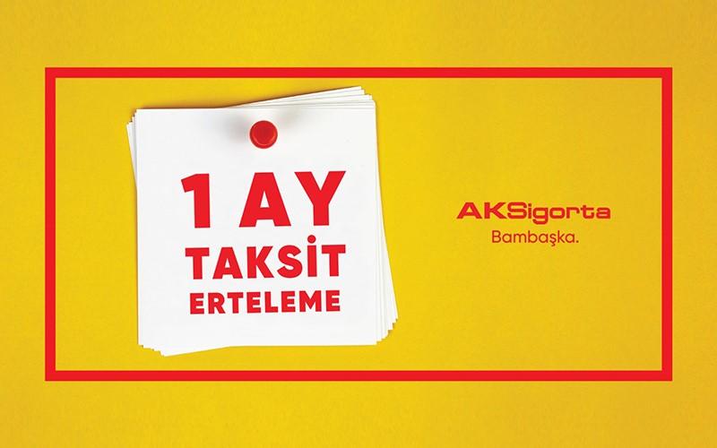 AKSigorta'dan tüm ürünlerde  1 ay taksit erteleme kolaylığı